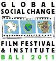 2011 Global Social Change Film Festival &amp; Institute